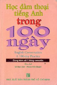 Học Đàm Thoại Tiếng Anh Trong 100 Ngày - Lê Huy Lâm, Phạm Văn Thuận