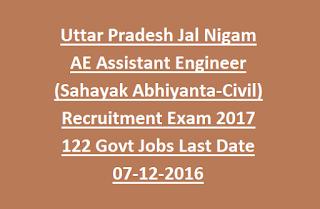 Uttar Pradesh Jal Nigam AE Assistant Engineer (Sahayak Abhiyanta-Civil) Recruitment Exam 2017 122 Govt Jobs Last Date 07-12-2016