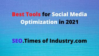 Best Tools for Social Media Optimization in 2021