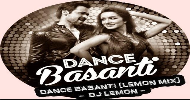 Dance Basanti (2K15 Mix) (DJ Lemon) 2015 Mp3 Songs Free