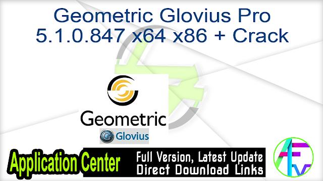 Geometric Glovius Pro 5.1.0.847 x64 x86 + Crack