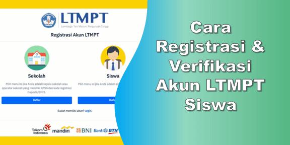 Cara Registrasi & Verifikasi Akun LTMPT Siswa