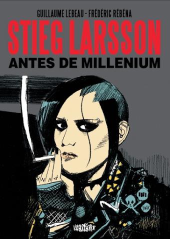 Stieg Larsson - Antes de Millenium