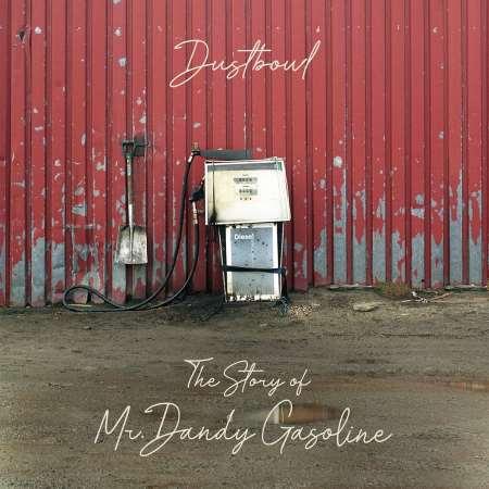 "DUSTBOWL: Νέο άλμπουμ ""The Story of Mr. Dandy Gasoline"""
