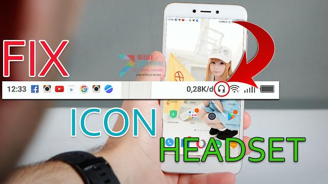 Cara Memperbaiki Icon Headset Nyangkut di Statusbar Smartphone Xiaomi Tanpa Root | Tested Redmi Note 4X/Pro