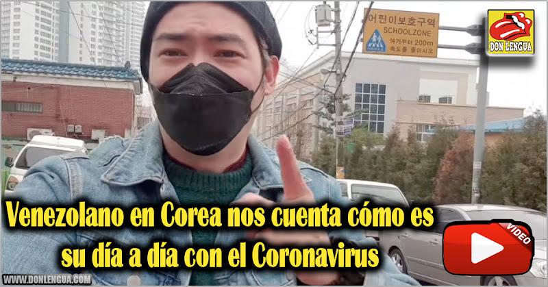 Venezolano en Corea nos cuenta cómo es su día a día con el Coronavirus