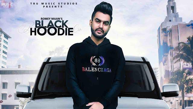 Black Hoodie song Lyrics - Romey Maan