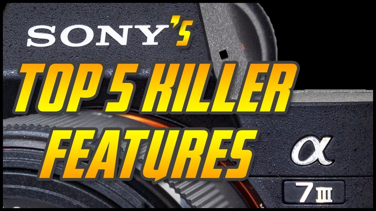 Sony's Top 5 Killer Features