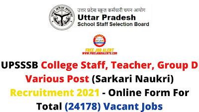 Free Job Alert: UPSSSB College Staff, Teacher, Group D Various Post (Sarkari Naukri) Recruitment 2021 - Online Form For Total (24178) Vacant Jobs