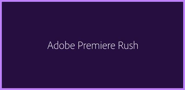 "تنزيل Adobe Premiere Rush - Video Editor Full 1.5.12.3363 - تطبيق محرر فيديو قوي لـ ""Adobe Premiere Rush"" لنظام الاندرويد"