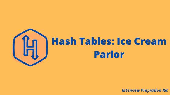 hackerrank has tables ice cream parlor solution