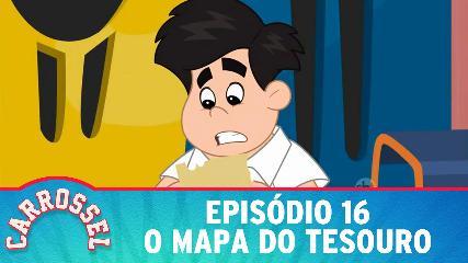 16 Assistir CARROSSEL DESENHO ANIMADO EPISÓDIO 16 - O MAPA DO TESOURO