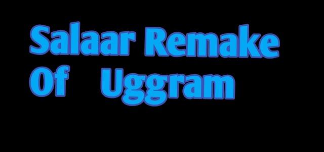 Kya Salaar Movie Uggram Movie ki Remake hai ??