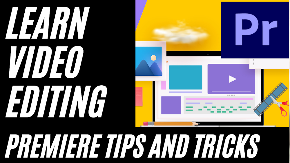 Video Editing using Adobe premiere Pro Tips and Hacks to create an Awesome video