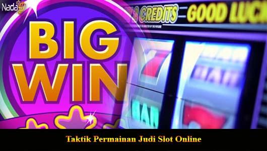 Taktik Permainan Judi Slot Online
