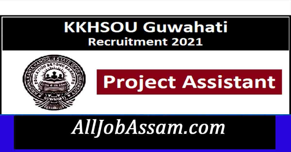 KKHSOU Guwahati Recruitment 2021