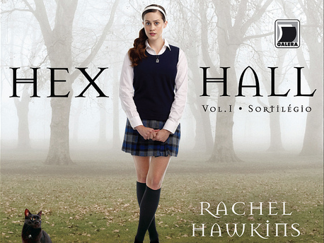 Sortilégio, Hex Hall, volume 1, Rachel Hawkins, Galera Record