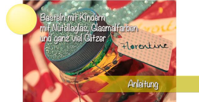 Einmachgläser bebasteln - DIY mit Kindern mit Glasmalfarben und Nutellagläsern