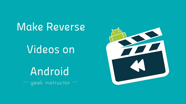 Make reverse videos on Android
