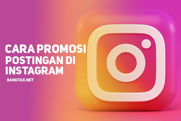 Cara Promosi Postingan Di Instagram