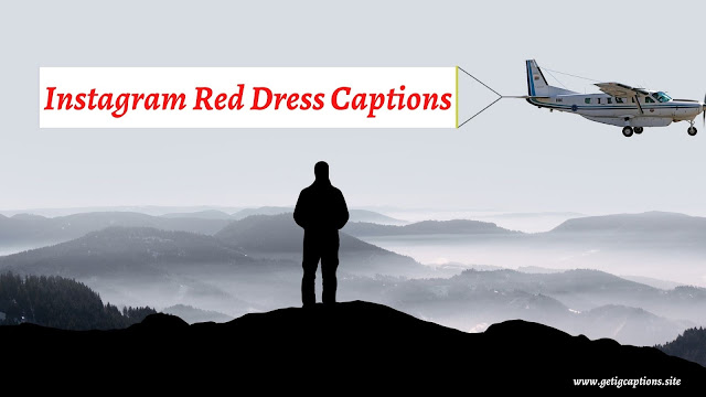 Red Dress/Outfit Captions,Instagram Red Dress Captions,Red Dress Captions For Instagram