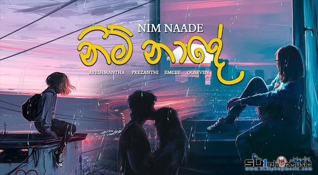 Nim Naade (නිම් නාදේ) - Ayeshmantha ft. Prezanthi, Emcee & OOSEVEN