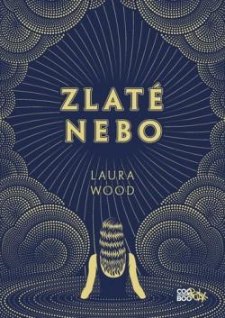 Laura Wood ~ Zlaté nebo