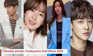 Biodata Pemain Drama Korea Yoobyeolna! Chef Moon 2020