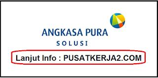Loker Terbaru PT Angkasa Pura Solusi (APS) Februari 2020