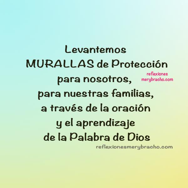 mensaje cristiano de reflexion por mery bracho para proteccion de la familia con la oracion y la palabra de Dios