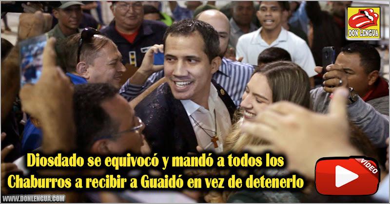 Diosdado se equivocó y mandó a todos los Chaburros a recibir a Guaidó  en vez de detenerlo