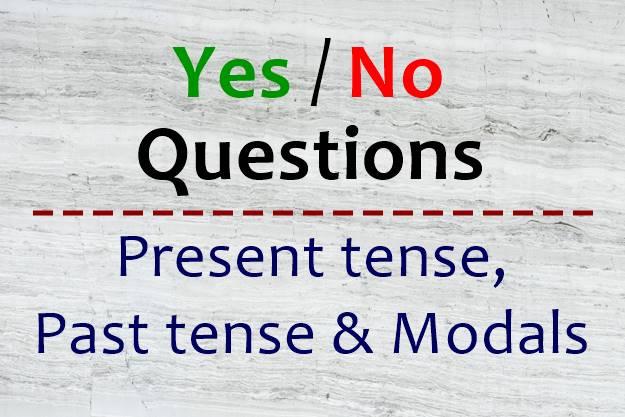 Yes No Questions Simple Present Tense Simple Past Tense Dan Modals Dimensi Bahasa Inggris