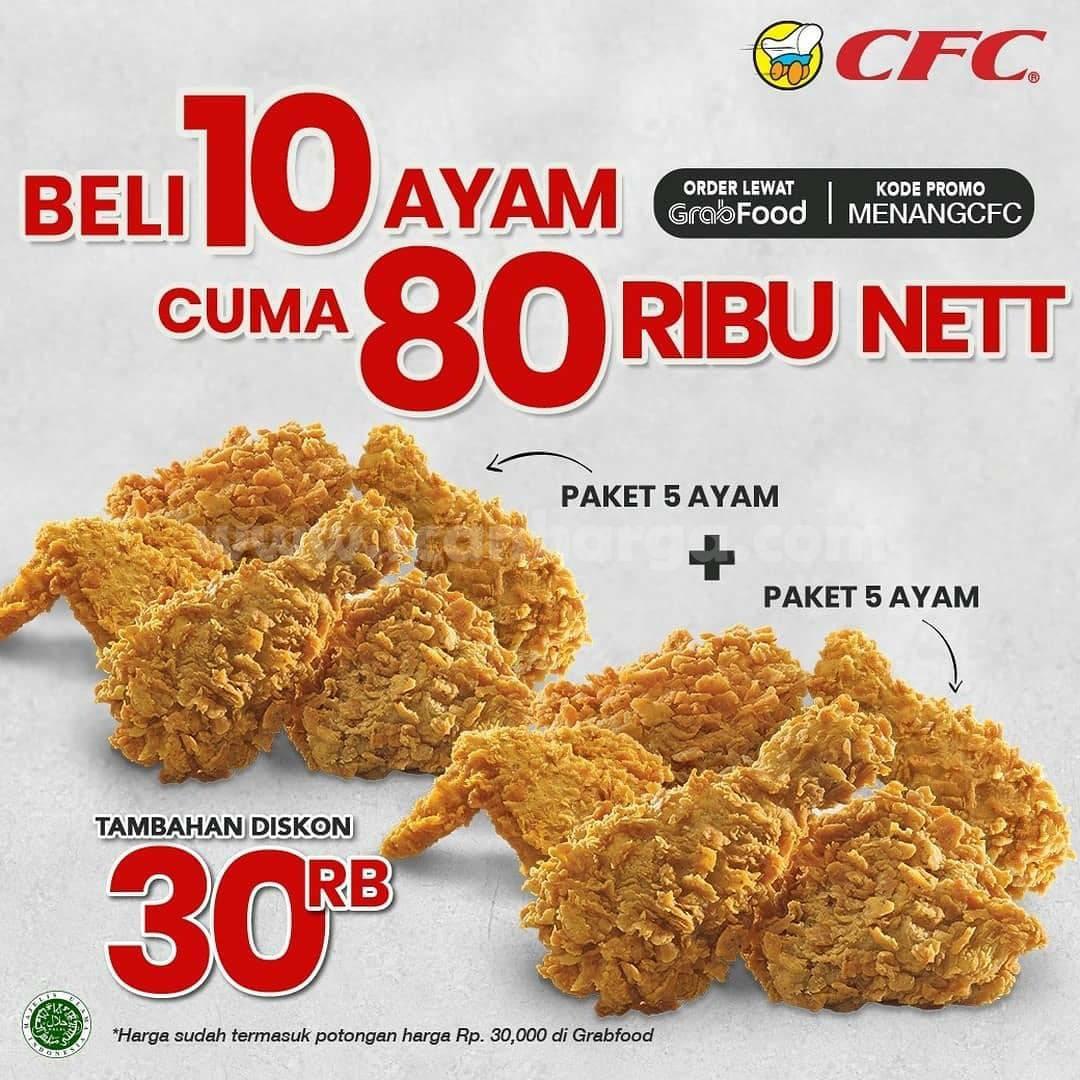 CFC Promo Beli 10 Ayam cuma Rp 80.000 nett – Tambahan Diskon 30Ribu Pesan via Grabfood