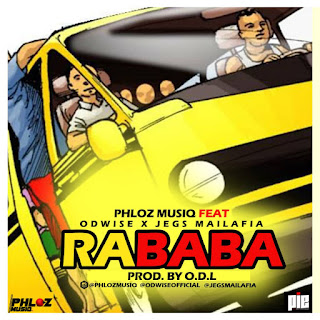 DOWNLOAD MUSIC MP3: Rababa- Phloz Music Ft O.D.L X Jegs Mailafia (Prod. By O.D.L)