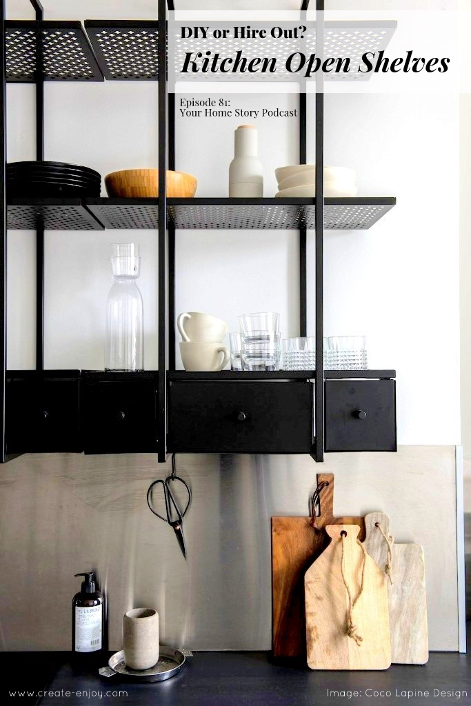DIY or hire out: open kitchen shelving / Create / Enjoy