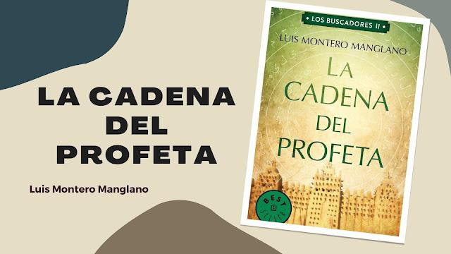 reseña La Cadena del Profeta Luis Montero