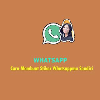 Cara Membuat Stiker Whatsapp Sendiri
