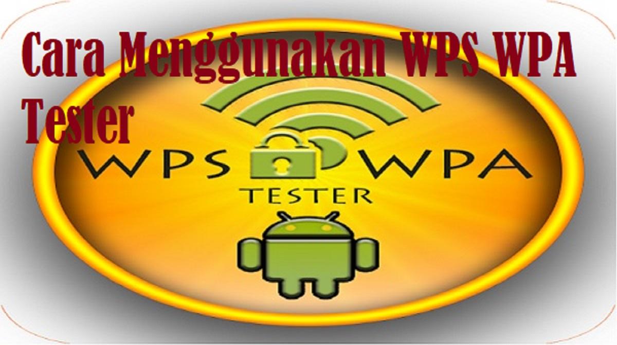 Cara Menggunakan WPS WPA Tester