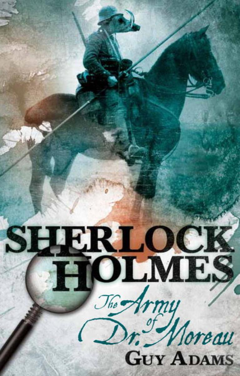 Sherlock Holmes: The Army of Dr Moreau by Guy Adams