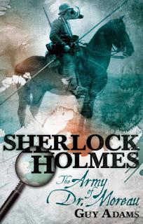 Sherlock Holmes: The Army of Dr Moreau by Guy Adams