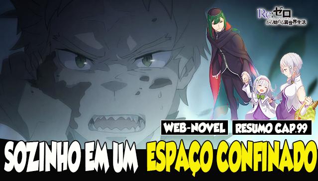 Resumo   Arco 4 – Capitulo 99 – Sozinho Em Um Espaço Confinado  - Web-Novel Re:Zero