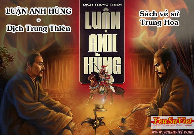 lịch sử việt nam, vietnamese history, yêu sử việt, luận anh hùng, dịch trung thiên, hạng vũ, lưu bang, tào tháo, võ tắc thiên