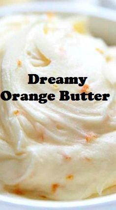 Dreamy Orange Butter