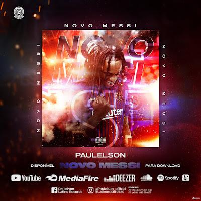 Paulelson - Novo Messi (Mixtape) 2019