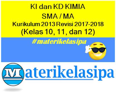 Daftar KI dan KD KIMIA SMA MA Kurikulum 2013 Revisi 2017-2018 Kelas 10, 11, dan 12