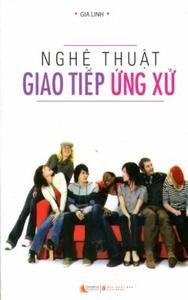 Nghệ Thuật Giao Tiếp ứng Xử - Nguyễn Gia Linh
