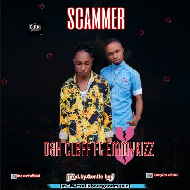 New Music: Dah cleff ft Emmykizz - Scammer