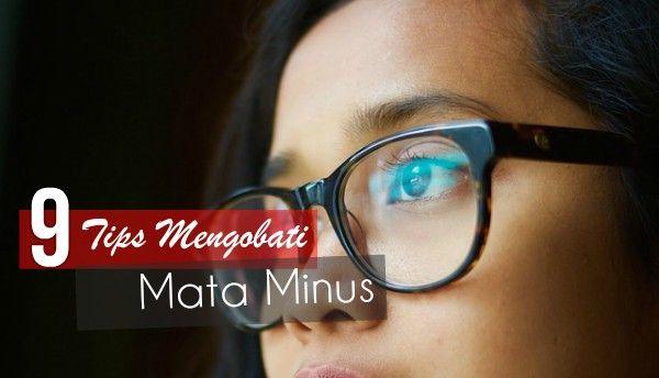 9 Cara Mengobati Mata Minus Secara Alami