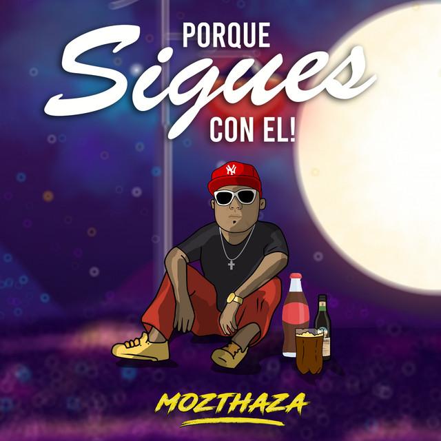Mozthaza ➖ Por Que Sigues Con El (Modo Cumbia)