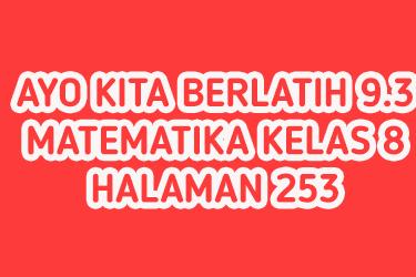 Jawaban Ayo Kita Berlatih 9.3 Halaman 253 Matematika Kelas 8 (Statistika)